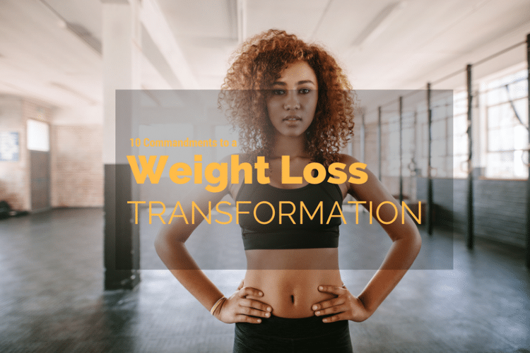10 Commandments to a Weight loss Transformation